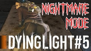 DAT BOOTY!! - Dying Light Nightmare Mode Part 5. Lets play/walkthrough.
