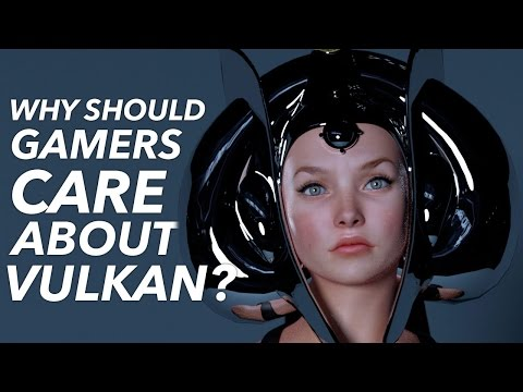 What Is Vulkan & Why Should Gamers CARE?