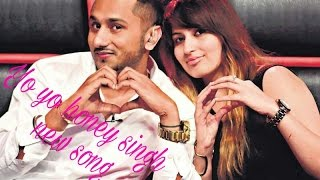 YoYo Honey Singh NEW SONGS 2017