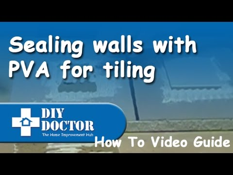 Sealing walls with PVA for ceramic tiling