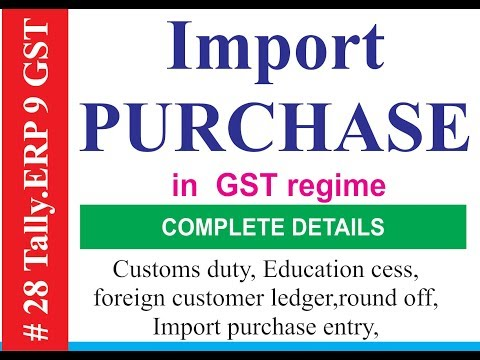 IMPORT PURCHASE  in tally under GST and custom dut CVD, education cess