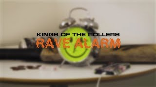 Kings Of The Rollers - Rave Alarm
