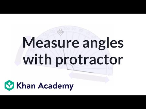 Measuring angles using a protractor | Angles and intersecting lines | Geometry | Khan Academy