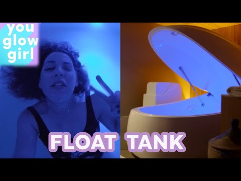 I Tried Floating in a Sensory Deprivation Tank | You Glow Girl