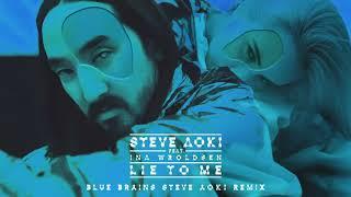 Steve Aoki - Lie To Me feat. Ina Wroldsen (Blue Brains Steve Aoki Remix) [Ultra Music]