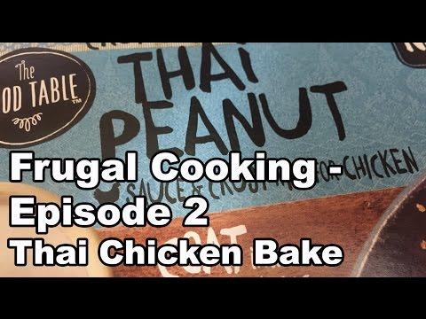 Frugal Cooking - Episode 2 (Thai Chicken Bake)