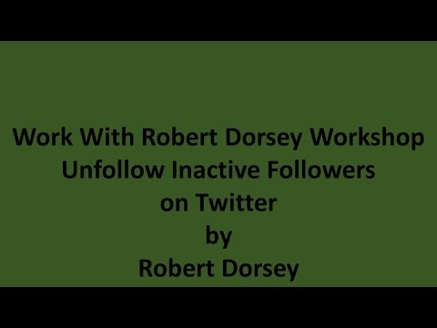Unfollow Inactive Followers on Twitter by Robert Dorsey