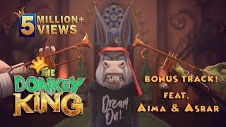 The Donkey King - Be Adab Be Mulahiza - Bonus Track Feat. Aima & Asrar - HD