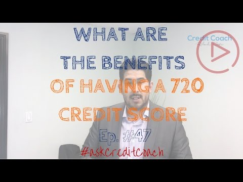 What are the PERKS of having a 720 credit score?  Ep. 47