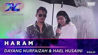 Haram - Hael Husaini & Dayang Nurfaizah   #AJL33
