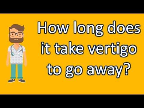 How long does it take vertigo to go away ? | Best Health FAQ Channel