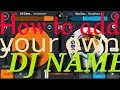 how to add your DJ NAME in dj mixing.The best technique to put your name in a song or a mix