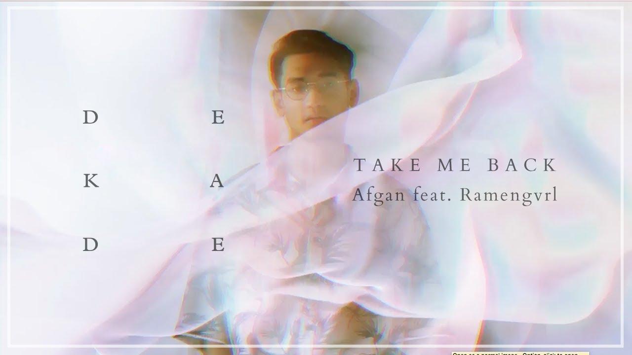 Afgan - Take Me Back (feat. Ramengvrl)
