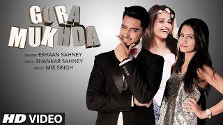 Gora Mukhda   Eshaan Sahney   Latest Punjabi  Songs 2016   T-Series Apna Punjab