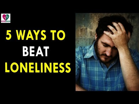5 Ways To Beat Loneliness || Health Sutra - Best Health Tips