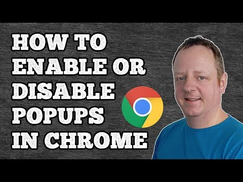How To Enable Or Disable Popups In Google Chrome 2018