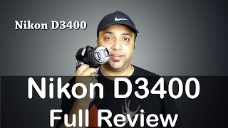 Nikon D3400 Review - Full Hands on Features, Performance, Samples, Verdict | Nothing Wired