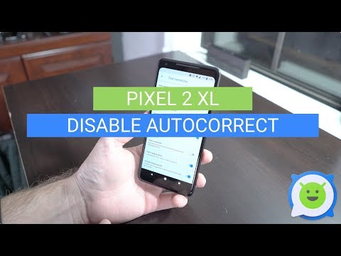 Pixel 2 XL: How to Disable Autocorrect