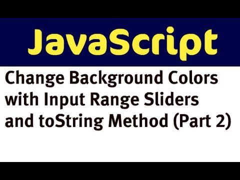 Change Background Colors with JavaScript and Input Range Sliders (Part 2)