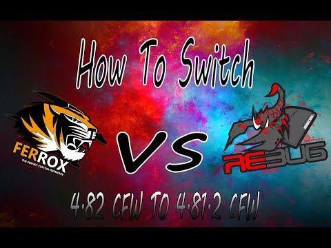 How To Switch From FERROX 4.82 CFW To REBUG 4.81.2 CFW  *After PS3 EXploit*