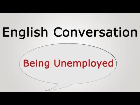 English Conversation: Being Unemployed