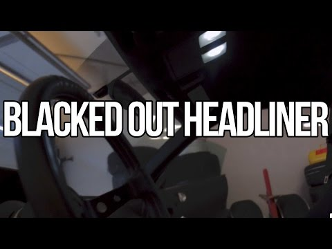 Blacked out Headliner!