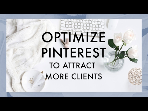 Optimizing Your Pinterest Account to Attract More Clients