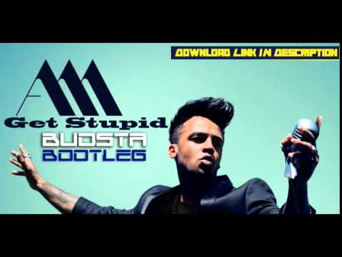 Aston Merrygold - Get Stupid (Budsta Bootleg)