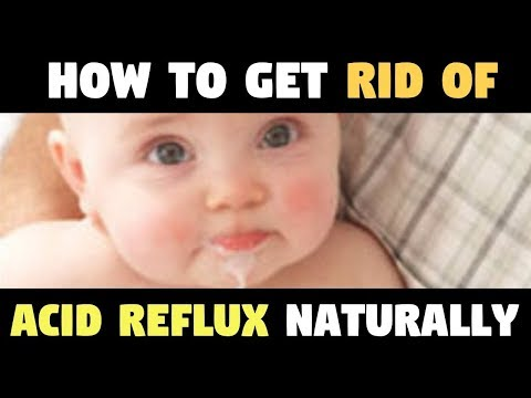 ACID REFLUX IN BABIES  How To Get Rid of Acid Reflux Naturally and Quick 3 HOME REMEDIES!!