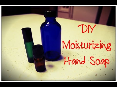 DIY Luxurious Moisturizing Hand Soap - Cheap, Easy, and Toxin Free!