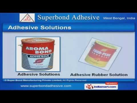 Adhesive Solution by Super Bond Manufacturing Private Limited, Kolkata