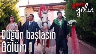 Download Yeni Gelin 1. Bölüm - Düğün Başlasın Video