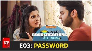 Awkward Conversations With Girlfriend   E03: Password   TSP Originals   E04 out on Jan 31st