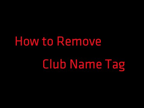 How to Get Rid of Your Club's Name Tag