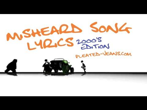 Misheard Song Lyrics 2000's Edition