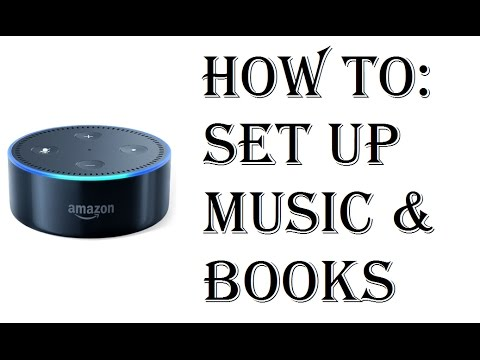 How To  Play Music or Books Amazon Echo Dot - Echo Dot 2nd Generation Audible, Pandora, TuneIn