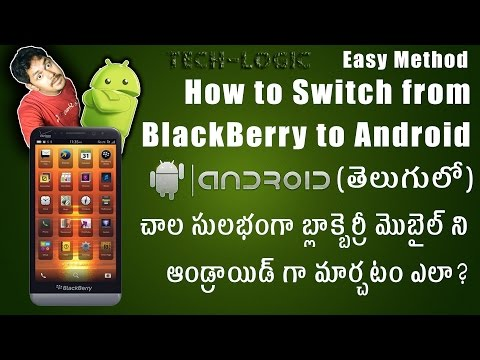 How to Switch from BlackBerry to Android /in Telugu /తెలుగులో Tech-Logic
