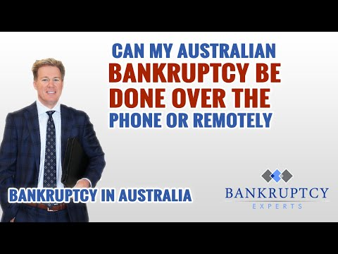 Can my Australian Bankruptcy be done over the phone or remotely?