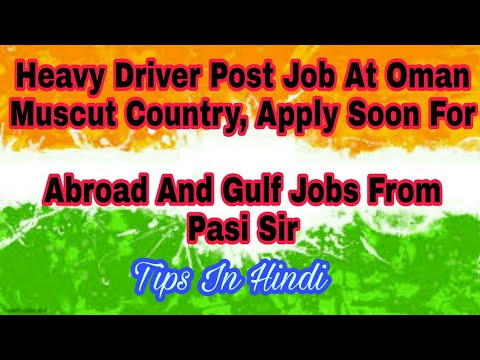 Heavy Driver Post Job At Oman-Muscut Country, Apply Soon For Abroad And Gulf Jobs From Pasi Sir