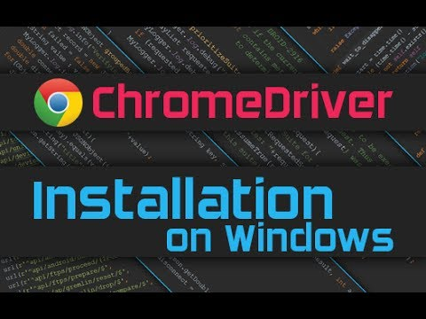 How to install Chromedriver on Windows 10