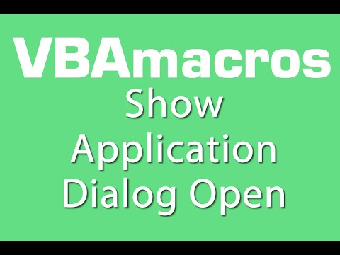 Show Application Dialog Open - VBA Macros - Tutorial - MS Excel 2007, 2010, 2013