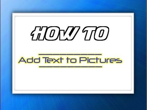 How to - Add Text to Pictures