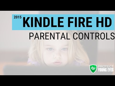 Kindle Fire HD Parental Controls - Protect Young Eyes