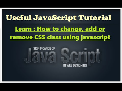 Javascript video tutorials - how to change add remove css class using javascript - Javascript learn