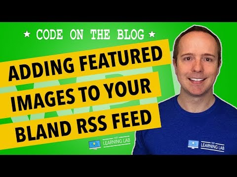 RSS Feed With Images - How To Add Featured Image To WordPress RSS
