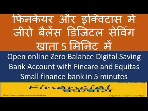 Open online Zero Balance Digital Saving Bank Account with Fincare and Equitas Small finance bank in