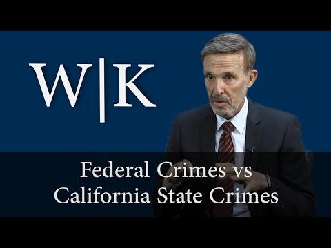 Federal Crimes vs California State Crimes