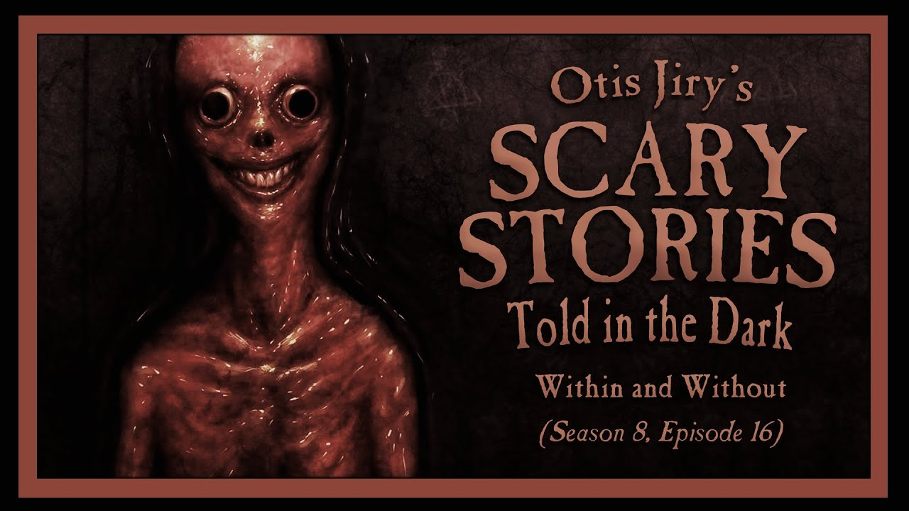 """""""Within and Without"""" S8E16 💀 Scary Stories Told in the Dark (Horror Podcast)"""