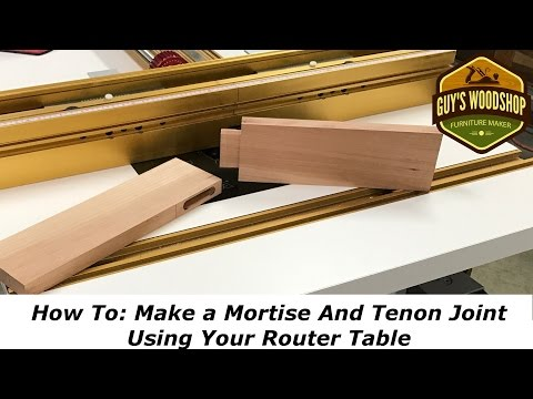 How To: Make a Mortise and Tenon using only the Router Table/Woodworking How To