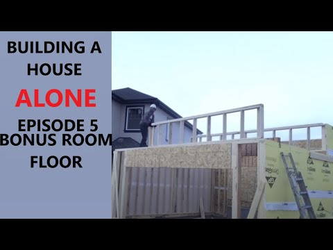 How to build a house alone. Episode 5 bonus room floor.